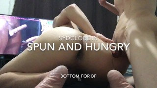 Spun and bottoming for my BF