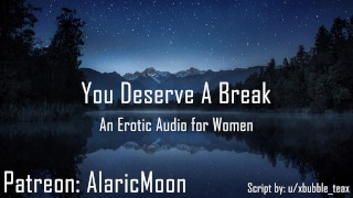 You Deserve A Break [Erotic Audio for Women]