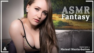 ASMR Fantasy - Mutual Masturbation & Squirting With Lizzie Love