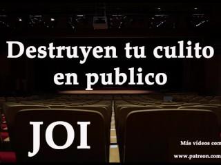 Destruyen tu culo en publico. Jerk Off Instructions anus en español.