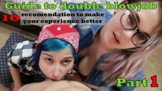 GUIDE TO DOUBLE BLOWJOB -10 RECOMMENDATIONS (PART 1)