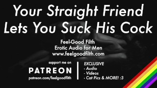 Sucking Your Hot Straight Friend's Cock For The First Time [GAY Dirty Talk] [Erotic Audio for Men]