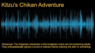 [M4A] Internal Monologue: Kitzu's Chikan Adventure