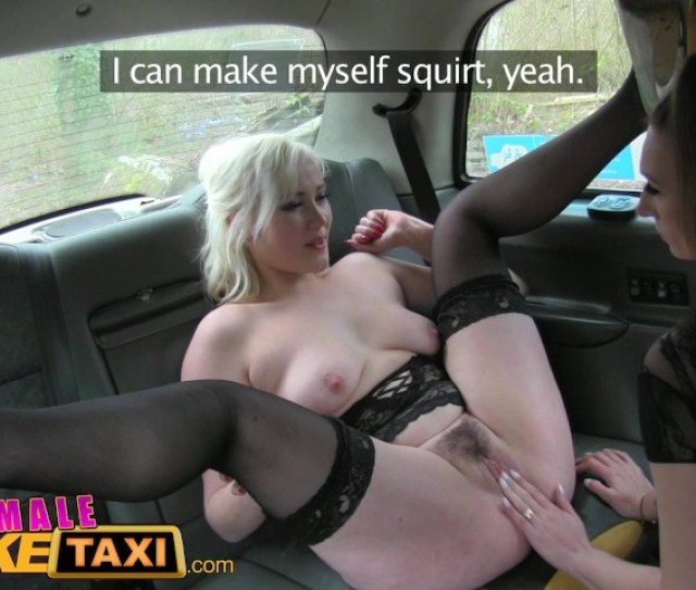 Female Fake Taxi Drivers Dildo Results In Squirting Lesbian Orgasms In Taxi Free Porn Videos Youporn