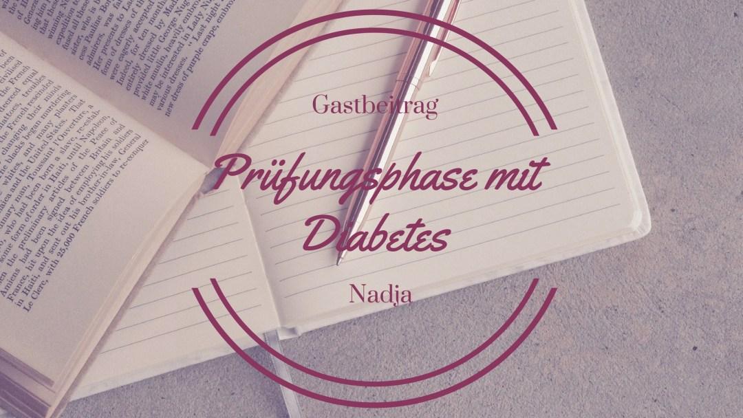 Prüfungsphase mit Diabetes - Die Freuden der Prüfungsphase