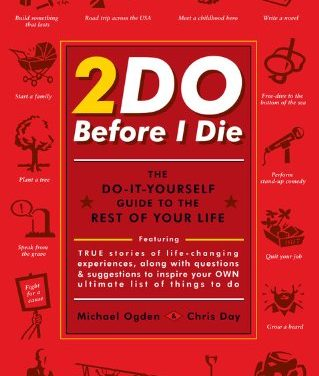 2Do Before I Die : The Do-It-Yourself Guide to the Rest of Your Life