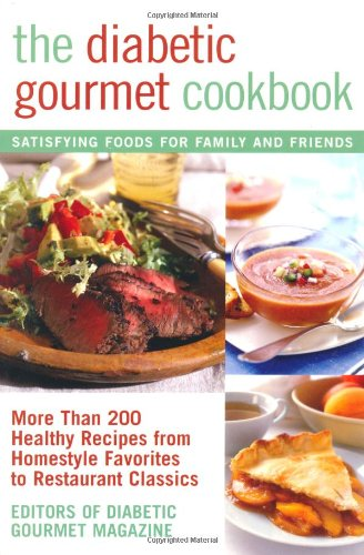 The Diabetic Gourmet Cookbook: More Than 200 Healthy Recipes from Homestyle Favorites to Restaurant Classics (E-Book Version) Book Cover Image