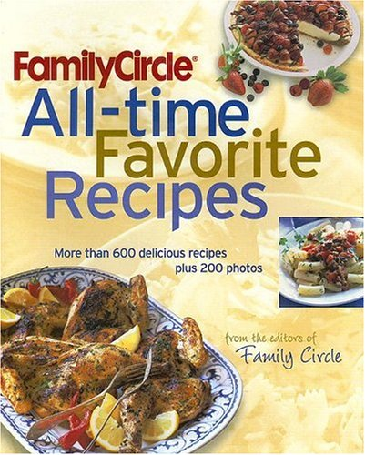 The Family Circle's All-time Favorite Recipes Book Cover Image