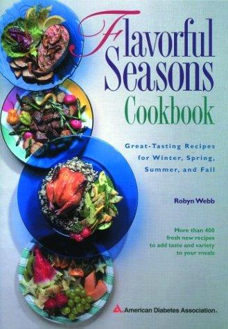 Flavorful seasons cookbook great tasting recipes for winter spring flavorful seasons cookbook great tasting recipes for winter spring summer and fall forumfinder Gallery