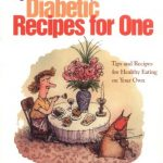 Quick & Easy Diabetic Recipes For One