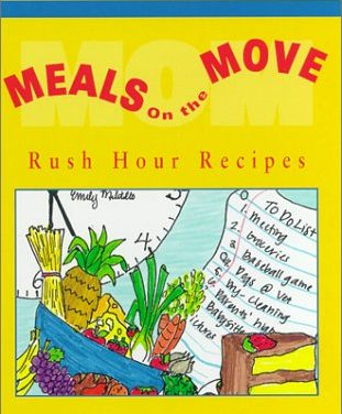 Meals on the Move: Rush Hour Recipes