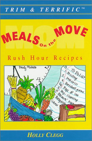 Meals on the Move: Rush Hour Recipes Book Cover Image