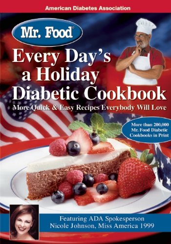 Mr. Food Every Day's A Holiday Diabetic Cookbook: More Quick & Easy Recipes Everybody Will Love Book Cover Image