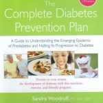 The Complete Diabetes Prevention Plan: A Guide to Understanding the Emerging Epidemic of Prediabetes and Halting Its Progression to Diabetes