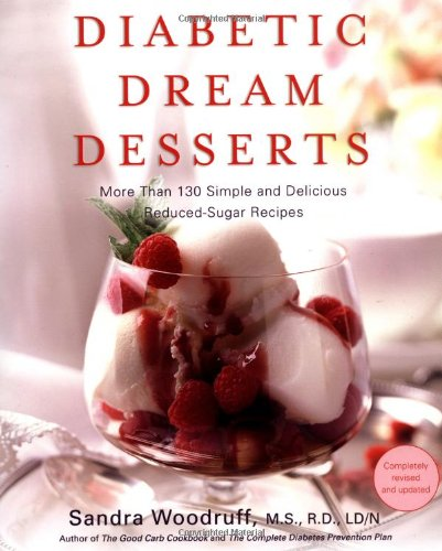 Diabetic dream desserts more than 120 simple and delicious low diabetic dream desserts more than 120 simple and delicious low sugar good carb dessert recipes forumfinder Image collections