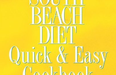 The South Beach Diet Quick & Easy Cookbook
