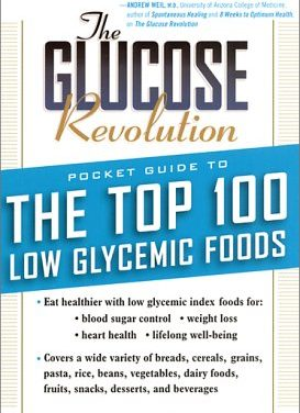The Glucose Revolution: Pocket Guide to The Top 100 Low Glycemic Foods