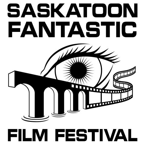 The 6th Annual Saskatoon Fantastic Film Festival Announces