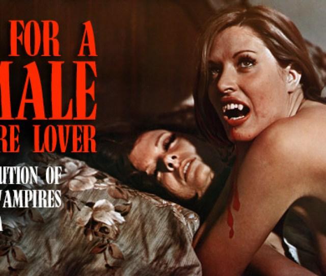 Episode 2 Lust For A Female Vampire Lover The Evolution Of Lesbian Vampires In Cinema Part 2
