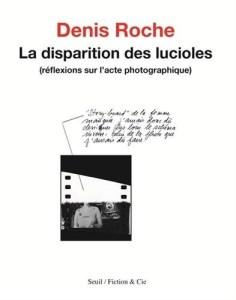 La Disparition des lucioles (Réflexions sur l'acte photographique)