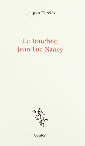Derrida, Le Toucher, Jean-Luc Nancy
