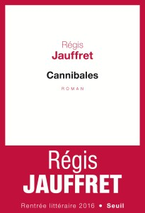 Régis Jauffret Cannibales