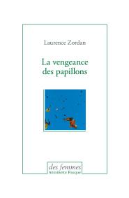Laurence Zordan, La vengeance des papillons