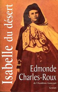 Edmonde Charles-Roux Isabelle Eberhardt