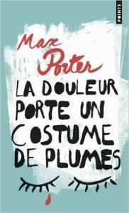 Max Porter, La douleur porte un costume de plumes