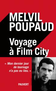 Melvil Poupaud Voyage à Film City