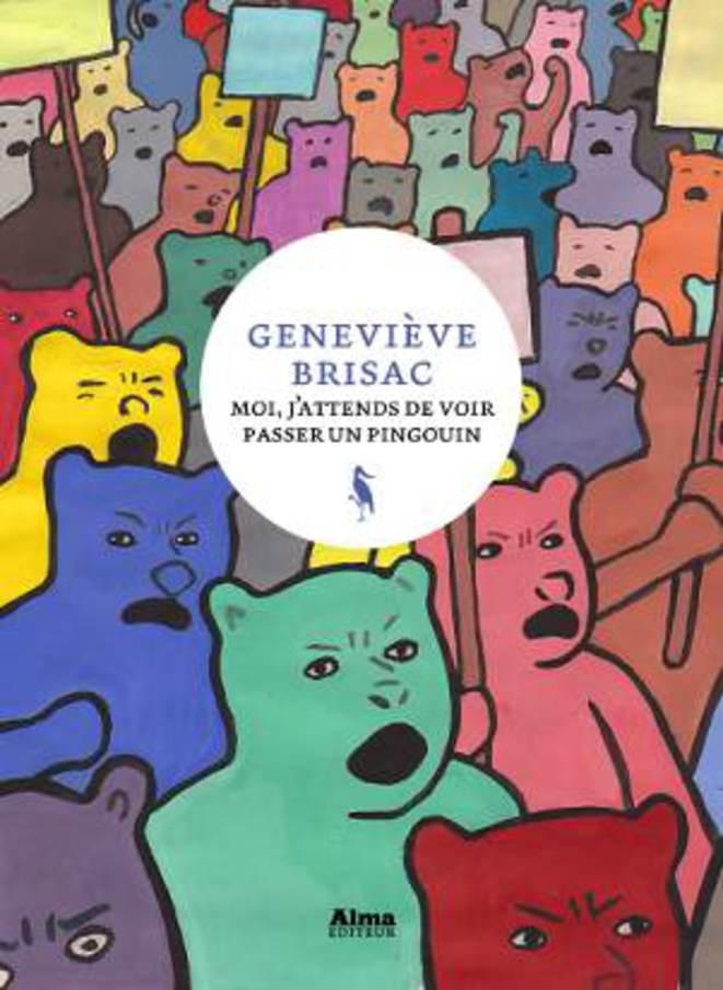 Geneviève Brisac, Moi j'attends de voir passer un pinguoin