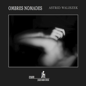 Astrid Waliszek Ombres nomades