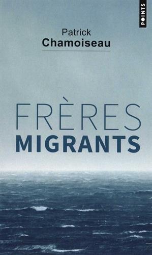 """Patrick Chamoiseau : construire des """"fraternités imprévisibles et transversales"""" (Frères migrants)"""