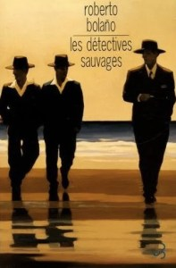Bolaño Les Détectives sauvages