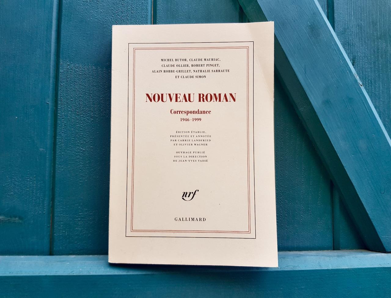 «Dans le plâtre jusqu'au cou»: Nouveau Roman, Correspondance 1946-1999