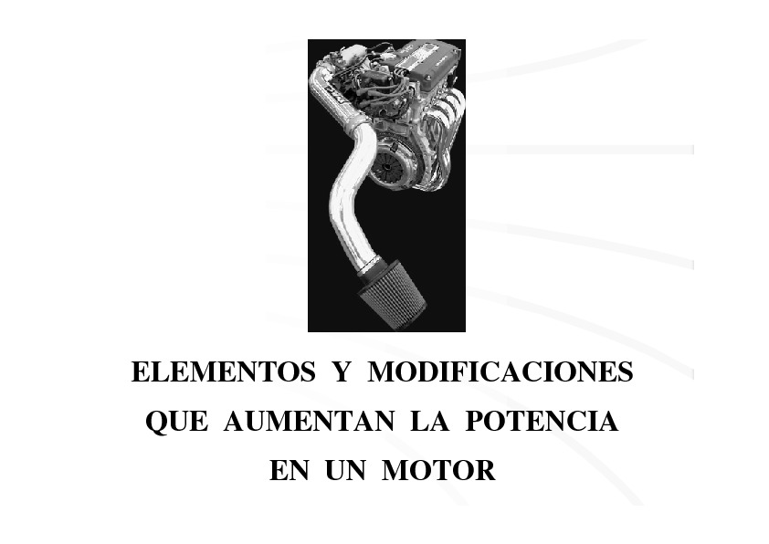 Motores en general Modificaciones que aumenta la potencia
