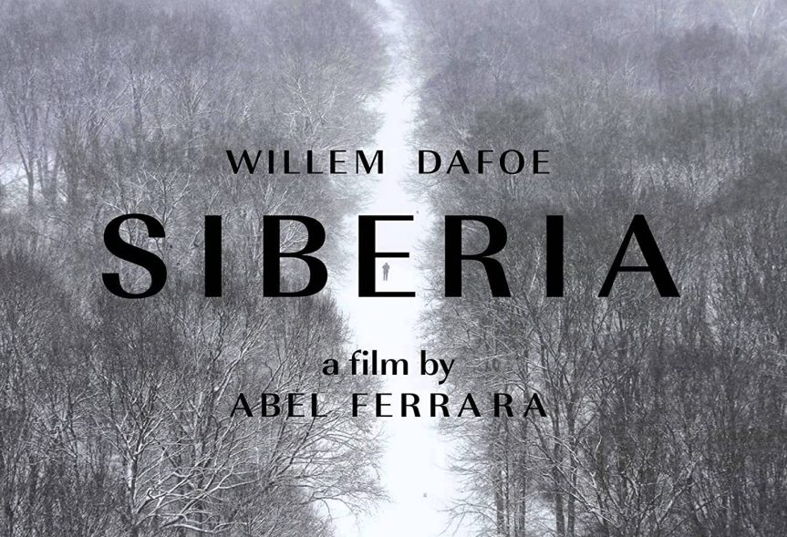 Journey to The Ideal Paradise of Abel Ferrara: SIBERIA