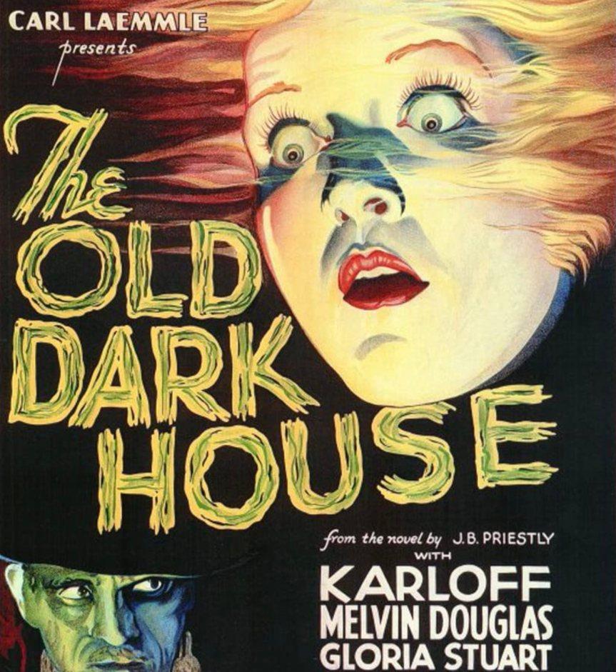 Kaybolmaya Yüz Tutmuş Bir Hazine: THE OLD DARK HOUSE