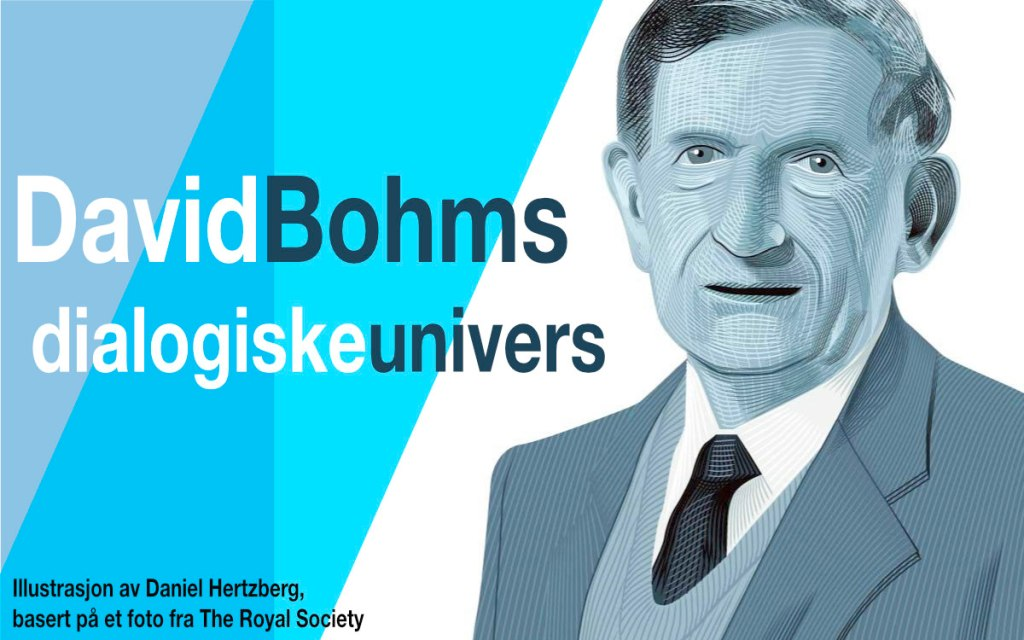 David Bohms dialogiske univers