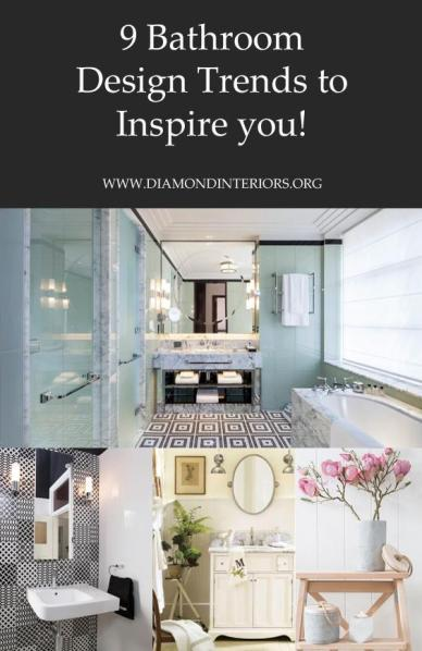 9 Bathroom Design Trends to Inspire You! by Diamond Interiors
