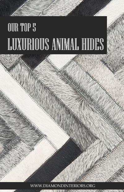 Top 5 Luxurious Animal Hides for the Home by Diamond Interiors