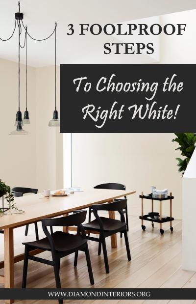 3 Foolproof Steps to Choosing the Right White! Blog by Diamond Interiors