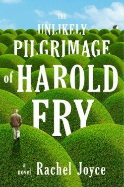 My review of The Unlikely Pilgrimage of Harold Fry by Rachel Joyce