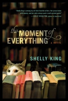 My review of The Moment of Everything, a wonderful new novel by Shelly King.