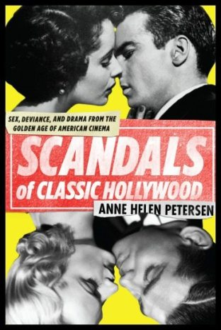 My review of Scandals of Classic Hollywood by Anne Helen Petersen.