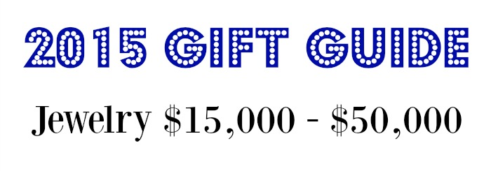 2015 jewelry gift guide - jewelry $1500 - $50000