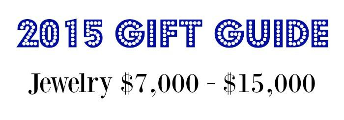 2015 jewelry gift guide - jewelry $7000 - $15000