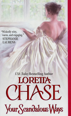Your Scandalous Ways by Loretta Chase.