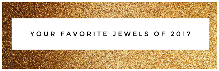 Your favorite jewels of 2017