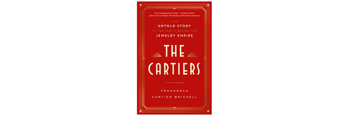 The Cartiers by Francesca Cartier Brickell.